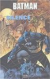 Batman - Silence : Tome 1