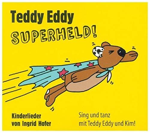 Teddy Eddy - Superheld: 18 Kinderlieder zum Mitsingen und Mittanzen für Kinder ab 2 Jahren