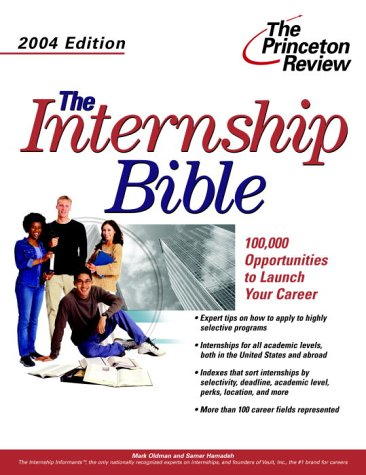 Download The Internship Bible, 2004 Edition (Career Guides) 0375763988
