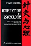 Acupuncture et psychologie - Pour une approche nouvelle de la psycho-somatique
