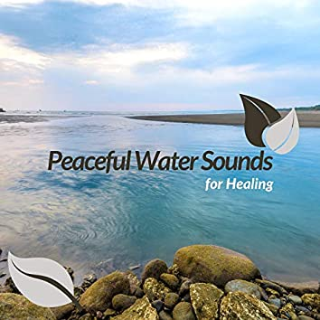 Peaceful Water Sounds For Healing