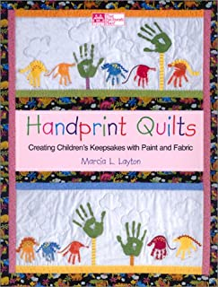 Handprint Quilts: Creating Children's Keepsakes With Paint and Fabric