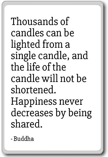 Thousands of candles can be lighted from a single ca. - Buddha - quotes fridge magnet, White