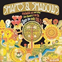 SHAPES & SHADOWSPSYCHEDELIC POP AND OTHER RARE FLAVOURSFROM THE CHAPTER ONE VAULTS 1968-72