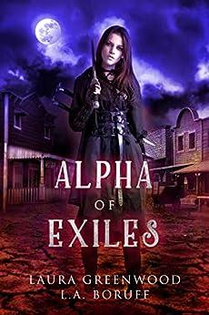 Alpha Of Exiles Tales Of Clan Robbins Robin Hood Retelling Fairy Tale Legend Urban Fantasy Vampires Wild West L.A. Boruff Laura Greenwood