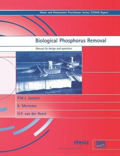 Biological Phosphorus Removal : Manual for Design and Operation (Water & Wastewater Practitioner Series: Stowa Report) by P.M.J. Janssen, K. Meinema, H.F. Van Der Roest (2008) Paperback