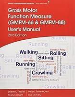 Gross Motor Function Measure (GMFM-66 and GMFM-88) User's Manual (Clinics in Developmental Medicine)