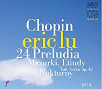 Chopin: 24 Preludes / Mazurkas / Waltz op. 42 by Eric Lu