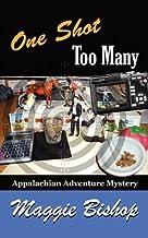 One Shot Too Many: Appalachian Adventure Mystery (Appalachian Adventure Mysteries) by Maggie Bishop (2011-09-10)