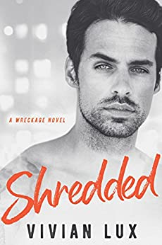 SHREDDED (Wreckage Book 3) by [Vivian Lux]