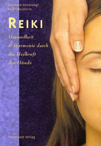 Reiki - Gesundheit und Harmonie durch die Heilkraft der Hände