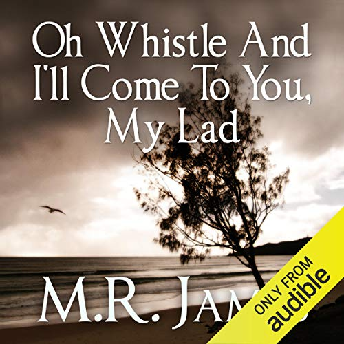 Oh Whistle and I'll Come to You, My Lad Audiobook By M. R. James cover art