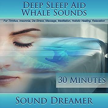 Whale Sounds (Deep Sleep Aid) [For Tinnitus, Insomnia, De-Stress, Massage, Meditation, Holistic Healing, Relaxation] [30 Minutes]