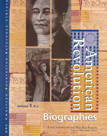 biographies of the american revolutions American Revolution: Biographies Edition 1. (2 volume set) (American Revolution Reference Library)