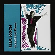 Colorblind Blues by Lisa Koch (2002-01-18)