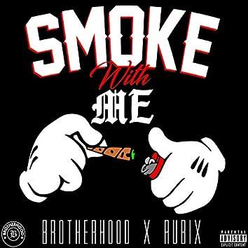 Smoke With Me (feat. Brotherhood)