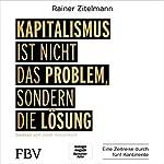 Kapitalismus ist nicht das Problem, sondern die Lösung