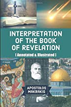 Interpretation of the Book of Revelation: [Annotated & Illustrated]
