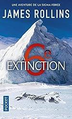 La Sixième Extinction - Une aventure de la Sigma Force de James ROLLINS