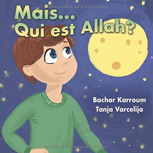Mais...Qui est Allah?: (Islam pour enfants)