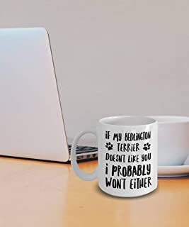 Bedlington Terrier Mug - Bedlington Terrier Gifts - Bedlington Plush - If My Bedlington Terrier Doesn't Like You I Probably Won't Either