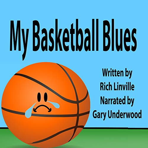 My Basketball Blues from the Basketball's Point of View cover art
