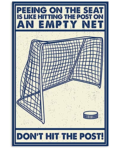 Snow Apparel - Funny Hockey Peeing Poster for Xmas - Hockey Peeing On The Seat is Like Hitting The Post On an Empty Net Satin Portrait Poster No Frame Full Size 12 x 18, 16 x 24, 24 x 36