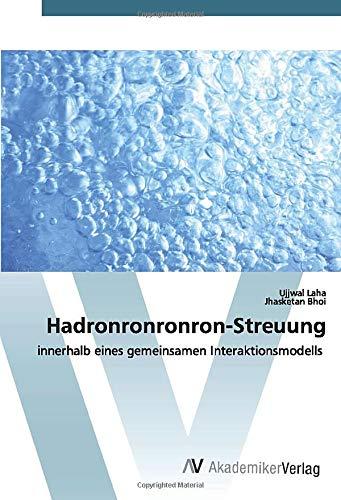 Hadronronronron-Streuung: innerhalb eines gemeinsamen Interaktionsmodells