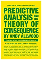 Predictive Analysis and the Theory of Consequence: This is the 1st book in the Covid-war series