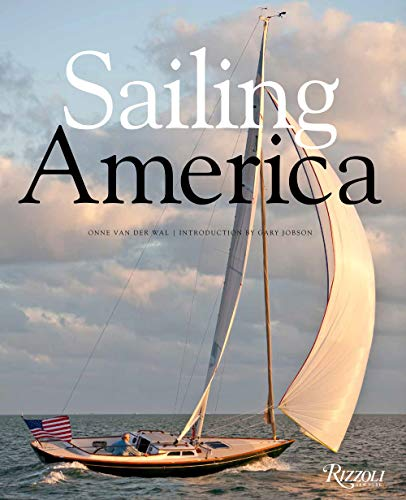 Compare Textbook Prices for Sailing America  ISBN 9780847863587 by van der Wal, Onne,Jobson, Gary