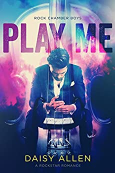 Play Me: A Rock Chamber Boys Novel by [Daisy Allen]