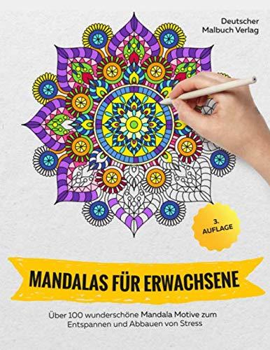Mandalas für Erwachsene: Über 100 wunderschöne Mandala Motive zum Entspannen und Abbauen von Stress