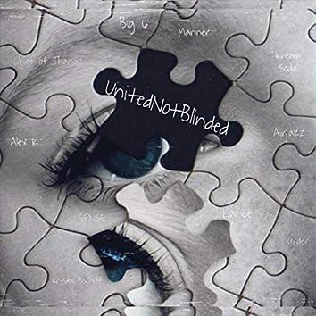 Unitednotblinded (feat. Big 6, Kream Soda, Krystal Bischoff, Alex K, Lance, Manner, Sense, Airjazz, Chief of Thangz & Jmurder)