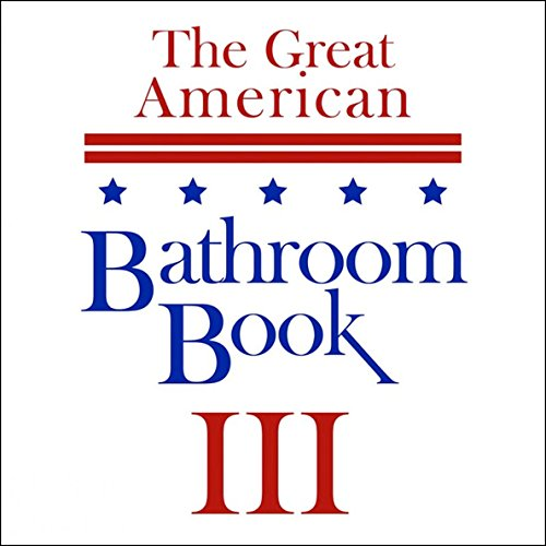 The Great American Bathroom Book, Volume 3: Summaries of All-Time Great Books audiobook cover art