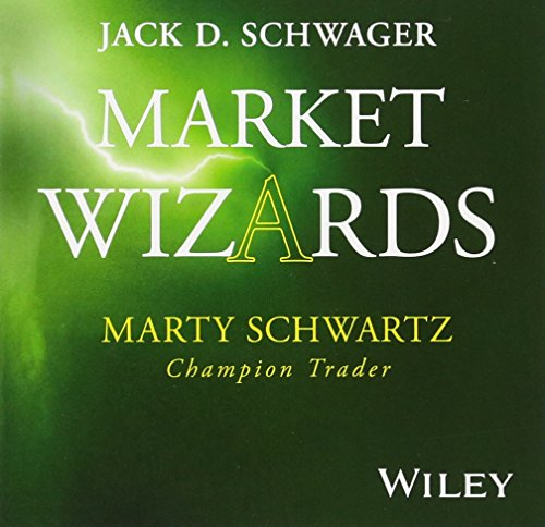 Market Wizards: Interview with Marty Schwartz, Champion Trader (Wiley Trading Audio)