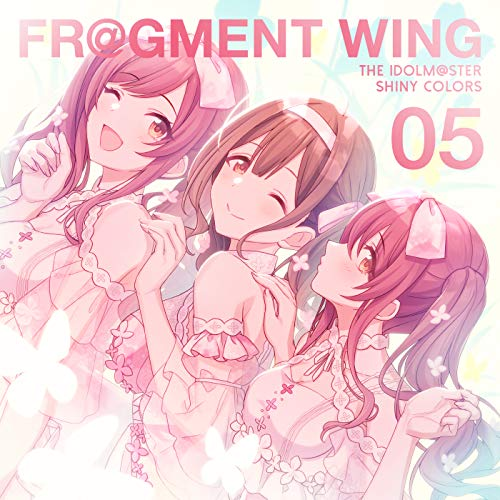 [Single]THE IDOLM@STER SHINY COLORS FR@GMENT WING 05(Bloomy!) – アルストロメリア[FLAC + MP3]