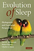 Evolution of Sleep: Phylogenetic and Functional Perspectives by Unknown(2009-10-12)