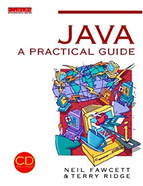Java Programming: A Practical Guide (Computer Weekly Professional Series)