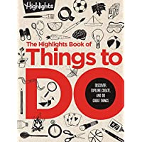 Highlights Book of Things to Do: Discover, Explore, Create, Do Great Things