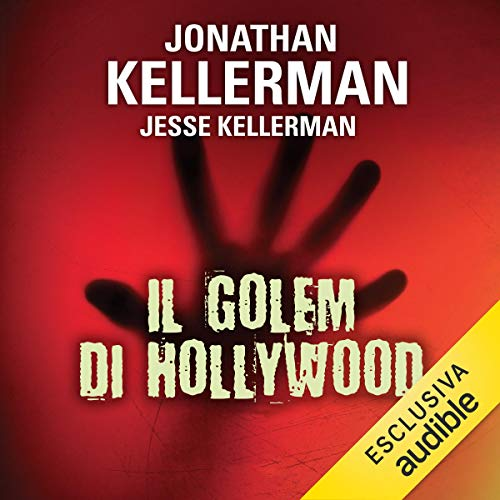 Il golem di Hollywood                   By:                                                                                                                                 Jonathan Kellerman,                                                                                        Jesse Kellerman                               Narrated by:                                                                                                                                 Osmar Miguel Santucho                      Length: 17 hrs and 35 mins     Not rated yet     Overall 0.0