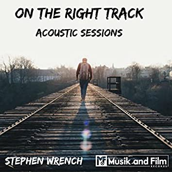 On The Right Track acoustic sessions