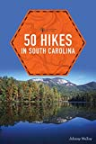 50 Hikes in South Carolina (Explorer s 50 Hikes)
