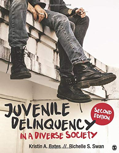 Compare Textbook Prices for Juvenile Delinquency in a Diverse Society 2 Edition ISBN 9781506347493 by Bates, Dr. Kristin A.,Swan, Richelle S.