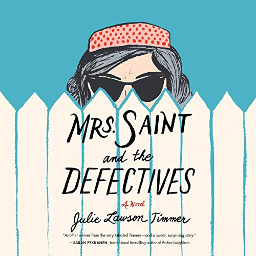 Mrs. Saint and the Defectives Audiobook By Julie Lawson Timmer cover art