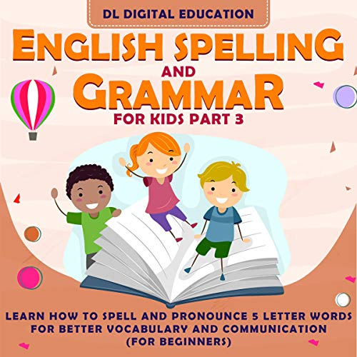 English Spelling and Grammar for Kids: Part 3 cover art