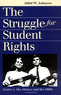 The Struggle for Student Rights: Tinker v. Des Moines and the 1960s (Landmark Law Cases & American Society)