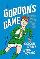 Gordon's Game: The hilarious rugby adventure book for children aged 9-12 who love sport (Gordons Game 1)