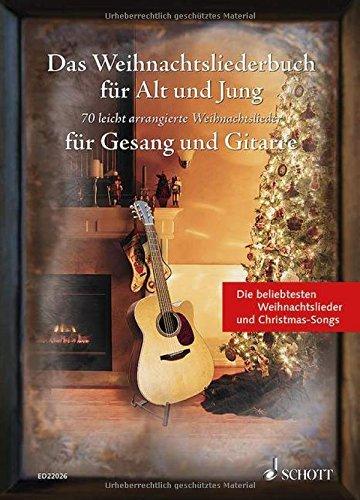 Das Weihnachtsliederbuch für Alt und Jung: 70 leicht arrangierte Weihnachtslieder für Gesang und Gitarre. Gesang und Gitarre. Liederbuch. by Sebastian Müller (2014-09-17)