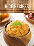 Top 50 Most Delicious Rice Recipes (Recipe Top 50 s Book 80)