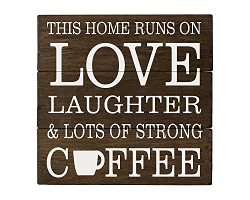 This Home Runs on Love Laughter & Lots of Strong Coffee Sign
